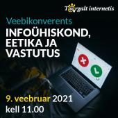 """Veebikonverents """"Infoühiskond, eetika ja vastutus"""""""